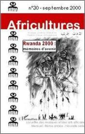 Revue Africultures T.30 ; Rwanda 2000 ; Mémoires D'Avenir (Edition 2000) - Couverture - Format classique