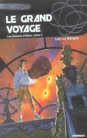 La trilogie des enfants d'éden t.2 ; le grand voyage - Couverture - Format classique
