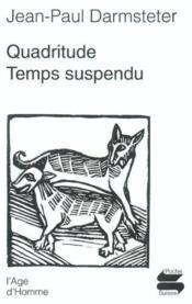 Quadritude ; Temps Suspendu - Couverture - Format classique