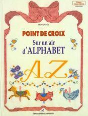 Point De Croix - Sur Un Air D'Alphabet - Intérieur - Format classique