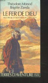 Le Fer De Dieu ; Histoire De La Meteorite De Chinguetti - Couverture - Format classique