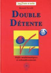 Double détente ; défis mathématiques à rebondissements - Couverture - Format classique