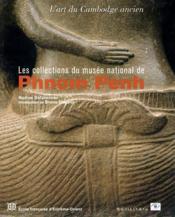 Les collections du musée de Phnom Penh - Couverture - Format classique