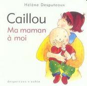 Caillou ; ma maman à moi - Intérieur - Format classique