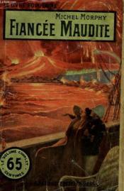 Fiancee Maudite. Collection Le Livre Populaire N° 76. - Couverture - Format classique
