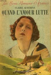 Quand L'Amour Lutte. Collection : Les Bons Romans N° 15 - Couverture - Format classique