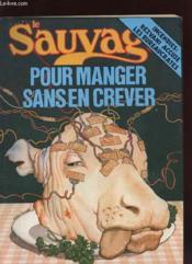 Le Sauvage N°69 - Pour Manger Sans En Crever - Couverture - Format classique