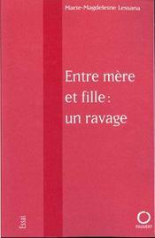 Entre Mere Et Fille : Un Ravage - Intérieur - Format classique