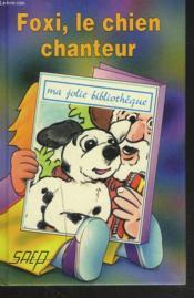 Foxi, le chien chanteur - Couverture - Format classique
