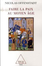 Faire la paix au Moyen Age - Intérieur - Format classique