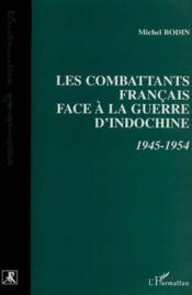 Combattants français face à la guerre d'Indochine (1945) - Couverture - Format classique