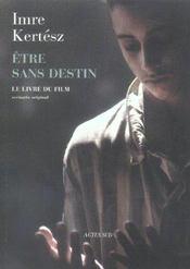 Etre Sans Destin ; Le Livre Du Film - Intérieur - Format classique