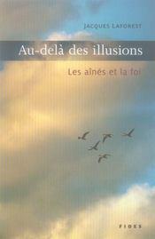 Au-dela des illusions ; les aines et la foi - Intérieur - Format classique