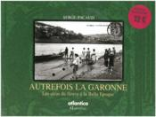 Autrefois La Garonne Les Aleas Du Fleuve A La Belle Epoque - Couverture - Format classique