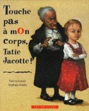 Touche pas à mon corps, Tatie Jacotte ! - Couverture - Format classique