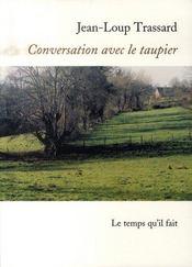 Conversation avec le taupier - Intérieur - Format classique