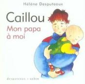 Caillou ; mon papa à moi - Couverture - Format classique