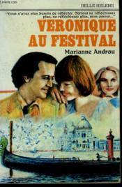Veronique Au Festival. Collection : A La Belle Helene. - Couverture - Format classique