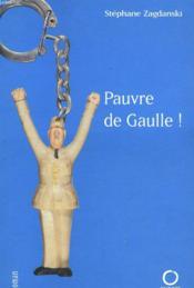 Pauvre De Gaulle ! - Couverture - Format classique