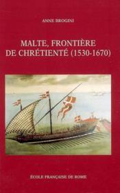 Malte, frontière de chrétienté (1530-1670) - Couverture - Format classique