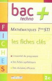 Mathématiques ; terminales STI : les fiches clés - Intérieur - Format classique