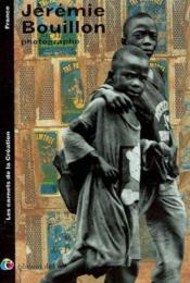 Jeremie bouillon photographe, 2002 (les carnets de la creation) - Couverture - Format classique