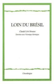 Loin du Brésil ; entretiens avec Véronique Mortaigne - Couverture - Format classique