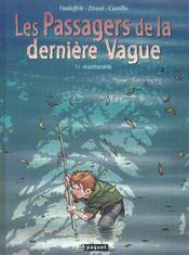 LES PASSAGERS DE LA DERNIERE VAGUE T.1 ; Acanthocarde - Intérieur - Format classique