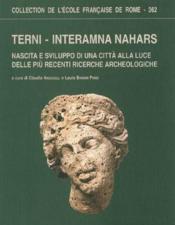 Terni-interamna nahars ; nascita e sviluppo di una citta alla luce delle piu recenti richerche - Couverture - Format classique