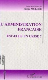 L'administration francaise est-elle en crise ? - Couverture - Format classique