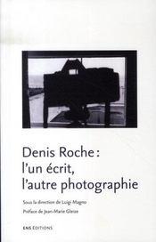 Denis roche ; l'un écrit, l'autre photographie - Intérieur - Format classique