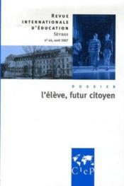 Revue internationale d'éducation ; l'élève, futur citoyen - Couverture - Format classique