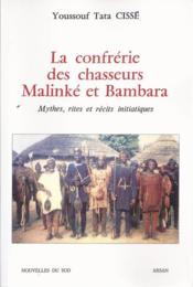 La confrérie des chasseurs Malinké et Bambara - Couverture - Format classique