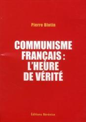 Communisme français : l'heure de vérité - Couverture - Format classique