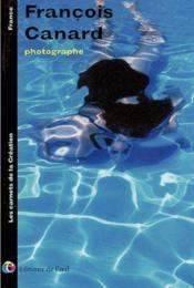 Francois canard photographe, 2002 (les carnets de la creation) - Couverture - Format classique