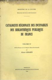 Catalogues Regionauxdes Incunables Des Bibliotheques Publiques De France. Volume Iv. Bilioteques De La Region Basse Normandie. - Couverture - Format classique