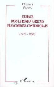L'espace dans le roman africain francophone contemporain, 1970-1990 - Intérieur - Format classique