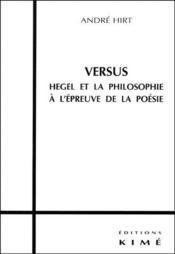 Versus ; Hegel et la philosophie à l'épreuve de la poésie - Couverture - Format classique