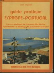 Guide Pratique, Espagne Portugal. Volume 2. Ports Et Mouillages De Lisbonne A Villa - Couverture - Format classique