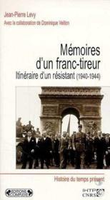 Memoires d'un franc-tireur ; itineraire d'un resistant 1940-1944 - Couverture - Format classique