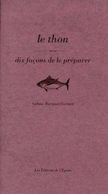 Dix Facons De Preparer ; Le Thon - Couverture - Format classique