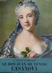 Le Don Juan De Venise. Casanova. Collection L'Histoire Illustree N° 26. - Couverture - Format classique