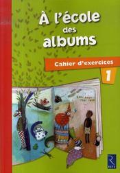 A L'Ecole Des Albums Cp - Serie 1 ; Cahier D'Exercices T.1 - Intérieur - Format classique