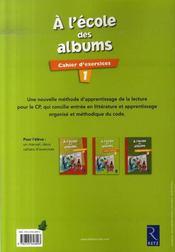 A L'Ecole Des Albums Cp - Serie 1 ; Cahier D'Exercices T.1 - 4ème de couverture - Format classique