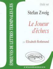 Etude Sur Stefan Zweig Le Joueur D'Echecs Epreuvesde Lettres Terminales L/Es - Intérieur - Format classique