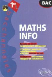 Bacchannales ; Mathematiques-Informatique ; 1ère L ; Résumé De Cours, Annales Du Cours Et Corrections - Couverture - Format classique