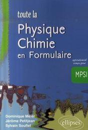 Toute la physique chimie en formulaire ; spécialement conçu pour mpsi - Intérieur - Format classique