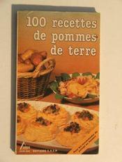 100 recettes de pommes de terre - Intérieur - Format classique
