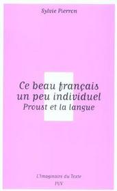 Ce beau français un peu individuel ; Proust et la langue - Intérieur - Format classique