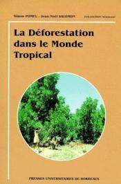 La déforestation dans le monde tropical - Couverture - Format classique